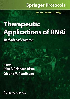 Therapeutic Applications of RNAi By Reidhaar-Olson, John F. (EDT)/ Rondinone, Cristina M. (EDT)