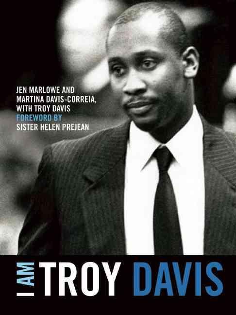 I Am Troy Davis By Marlowe, Jen/ Davis, Martina-correia/ Davis, Troy/ Prejean, Helen (FRW)